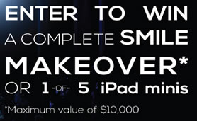 win a Complete Smile Makeover worth up to $10,000