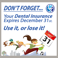 Use your 2018 Dental Benefits before they expire!